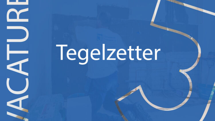 <strong>Vacature | </strong>tegelzetter