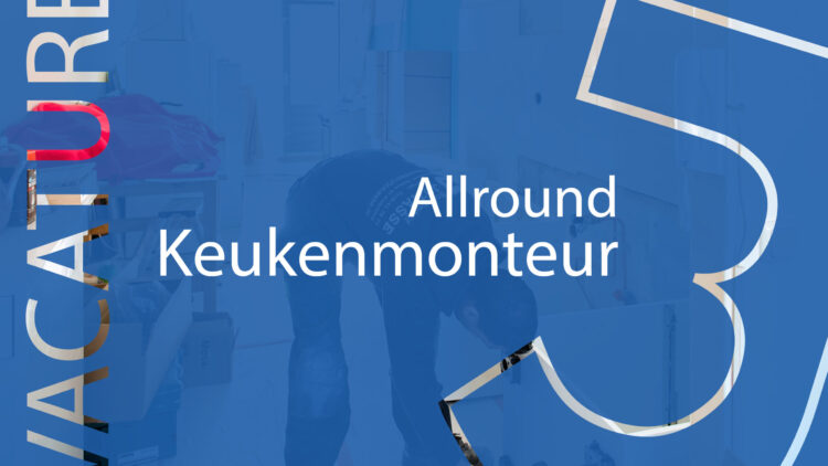 <strong>Vacature | </strong> allround keukenmonteur